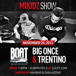 BOAT (Big Once + Trentino) - MikiDz Show - 11/25/13