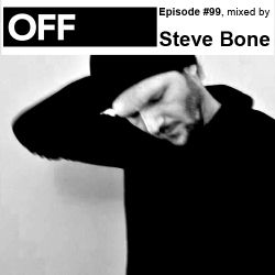 OFF Recordings Podcast Episode #99, mixed by Steve Bone