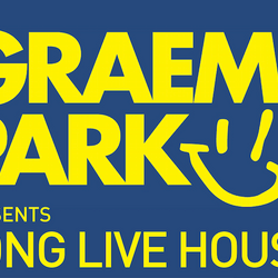 This Is Graeme Park: Long Live House Extra 02AUG21