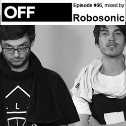 OFF Recordings Podcast Episode #66, mixed by Robosonic