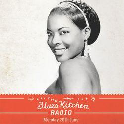 THE BLUES KITCHEN RADIO: 20 JUNE 2016