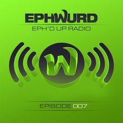 Ephwurd presents Eph'd Up Radio #007