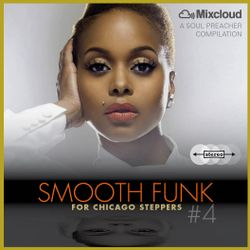 SMOOTH FUNK for Chicago Steppers, Vol. 4