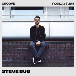 Groove Podcast 194 - Steve Bug