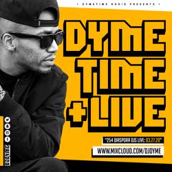 Dymetime Live // 254 Diaspora Djs FB Live // 03.27.20