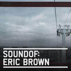 SoundOf: Eric Brown