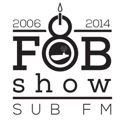 SUB FM - FOB 8th B-Day Bash - 17 07 14