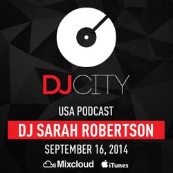 DJ Sarah Robertson - DJcity Podcast - September 16, 2014