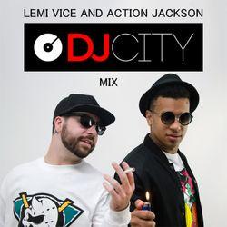 Lemi Vice & Action Jackson - DJcity Guest Mix
