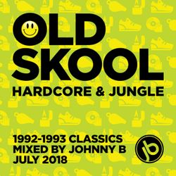 Johnny B Oldskool Hardcore & Jungle Mix - July 2018 (1992-93 classics)