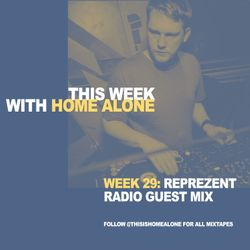 Week 29: Reprezent Radio Guest-Mix