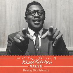THE BLUES KITCHEN RADIO: 20 FEBRUARY 2017