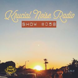 Krucial Noise Radio: Show #058 (Chill Playlist) w/ Mr.BROTHERS