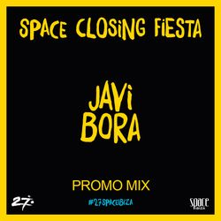 Javi Bora - Teaser mix for Space Closing Fiesta 2016