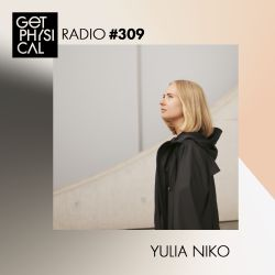 Get Physical Radio #309 mixed by Yulia Niko