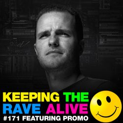 Keeping The Rave Alive Episode 171 featuring Promo