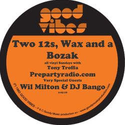 Two 12s, Wax and a Bozak with Tony Troffa Wil Milton DJ Bango 2-24-18 edition