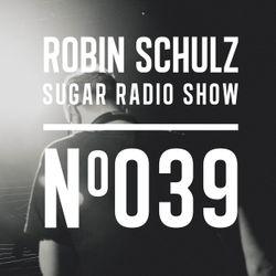 Robin Schulz | Sugar Radio 039
