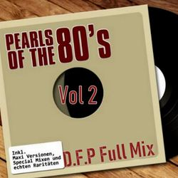"Pearls Of The 80s  Vol 2- ""The Definitive D.F.P Mix"""