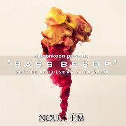 NOUS FM - djnoonkoon presents 'BASS BEBOP' - 2016年3月8日放送分