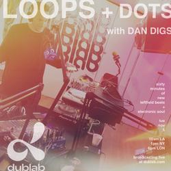 Dan Digs on Dublab - Loops + Dots Ep 14 - Michael Kiwanuka, SAULT, Psychemagik, Caribou - 11.5.19