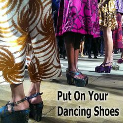 Put On Your Dancing Shoes!