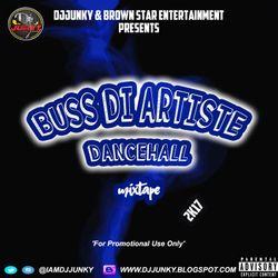 DJJUNKY - BUSS DI ARTISTE DANCEHALL MIXTAPE 2K17