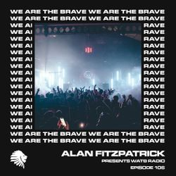 We Are The Brave Radio 106 (Studio Mix by Alan Fitzpatrick)