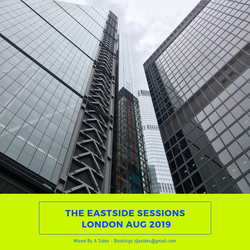 The Eastside Sessions - London Aug 2019