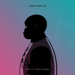 Good Vibes 68 - Mixed by Gorillaz (Russel Hobbs)