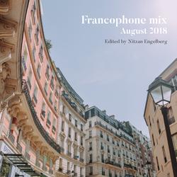 FRANCOPHONE MIX BY NITZAN ENGELBERG - AUGUST 2018