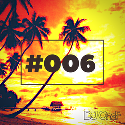 @DJOneF #006 [Tropical House]