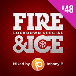 Johnny B Fire & Ice Drum & Bass Mix No. 48 - Lockdown Special - May 2020