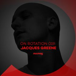 On Rotation 019: Jacques Greene
