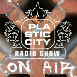 Plastic City Radio Show Vo.#46 by Junior Gee