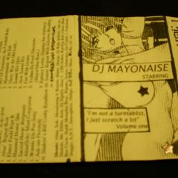 DJ Mayonnaise ‎– I'm Not a Turntablist, I Just Scratch a Lot  (side.a) 1997