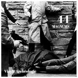 Soul Cool Records/ Vinyle Archéologie - 44 Magnums