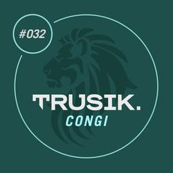 Congi - TRUSIK Exclusive Mix