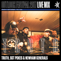 Truth, SGT Pokes & Newham Generals - Outlook Live Series 2017