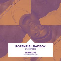 Potential Bad Boy - FABRICLIVE x Playaz Mix (Mar 2015)
