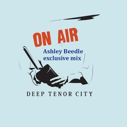 Deep Tenor City Radio Show (w/ Ashley Beedle in the mix)