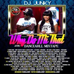 DJJUNKY - WHY (DO MI THAT) DANCEAHLL MIXTAPE 2K16