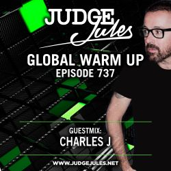 JUDGE JULES PRESENTS THE GLOBAL WARM UP EPISODE 737