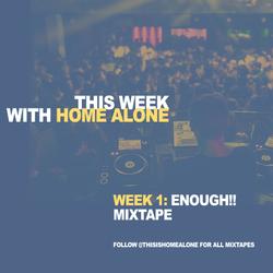 Week 1: Enough!!