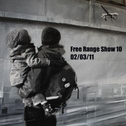 Free Range Show #10 02/03/11