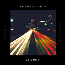 @DJOneF Scene /siːn/2