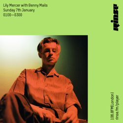 The Lily Mercer Show | Rinse FM | January 7th 2018 | Benny Mails