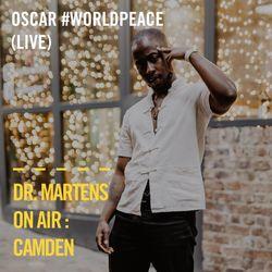 Oscar #Worldpeace (Live) | Dr. Martens On Air : Camden