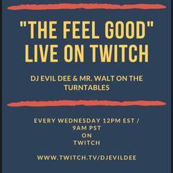 THE FEEL GOOD feat. DJ EVIL DEE & MR. WALT 04/21/21 !!!