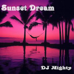 DJ Mighty - Sunset Dream